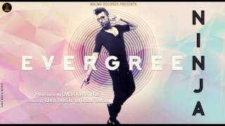 EVERGREEN -  NINJA | THE BOSS | LATEST PUNJABI SONG |  MALWA RECORDS