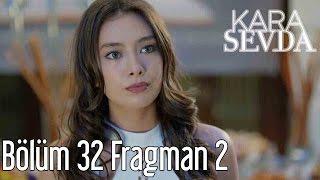 Kara Sevda 32. Bölüm 2. Fragman