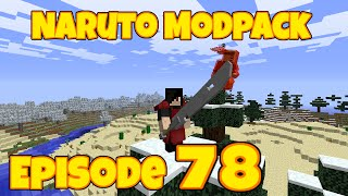 Minecraft Naruto Modpack Episode 78 || Down With The Old