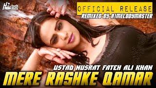 MERE RASHKE QAMAR (Original Remix A1Melodymaster Version) - NUSRAT FATEH ALI KHAN - OFFICIAL REMIX
