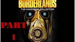 BorderLands 2: Playthrough Part 1/The Handsome Jack Collection (PS4 1080p)