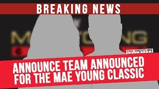 BREAKING NEWS: Announce Team Announced For The Mae Young Classic