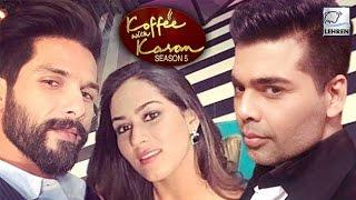 Shahid Kapoor & Mira Rajput On Koffee With Karan Season 5 | LehrenTV