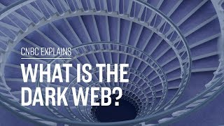 What is the Dark Web?   CNBC Explains