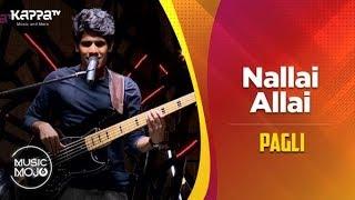 Nallai Allai (AR Rahman cover) - Pagli - Music Mojo Season 6 - Kappa TV