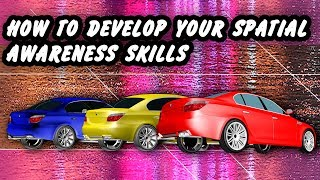 HOW TO DEVELOP YOUR SPATIAL AWARENESS SKILLS FULL VERSION