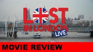 Lost in London movie review