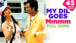 My Dil Goes Mmmm - Full Song - Salaam Namaste