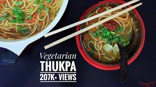 Thukpa | Vegetarian Thukpa | Nepali Thukpa | How to make Thupka | Tibetan Thukpa