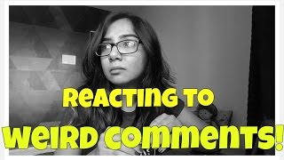 Reacting To Weird Comments | Ep. 2 | MostlySane