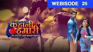 Kahani Hamari Dil Dosti Deewanepan Ki - Episode 26  - June 20, 2016 - Webisode