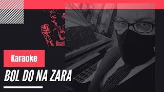 Bol Do Na Zara -  Armaan Malik  -  Karaoke By Manish