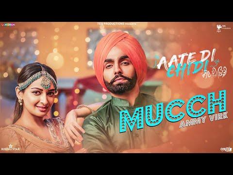 Mucch - Ammy Virk , Rubina , Neeru Bajwa , Amrit Maan| Inder Kaur |Aate Di Chidi | Latest Songs 2018