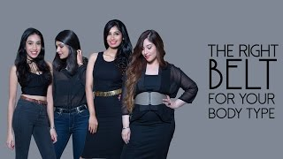 How To Pick The Right Belt For Your Body Shape | Tips & Tricks