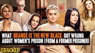 What Orange Is The New Black Got Wrong About Women's Prison (From A Former Prisoner)