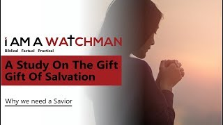 The Gift of Salvation -  How to be Saved