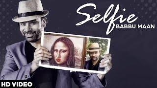Babbu Maan - Selfie   Latest Punjabi Songs 2016