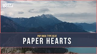 Paper Hearts - Pop Rock Instrumental [P!nk x The Chainsmokers Type Beat]