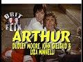 Arthur 1981 | Dudley Moore, John Gielgud & Liza Minnelli | BRIT FLIX ep.15