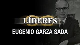 LÍDERES: Eugenio Garza Sada
