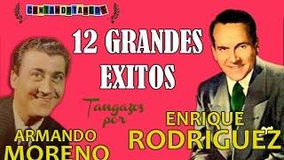 ENRIQUE RODRIGUEZ - ARMANDO MORENO - 12 GRANDES EXITOS VOL.1 - por CANTANDO TANGOS  1941/1945