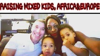 Raising Mixed Children| Africa (Uganda) & Europe (Italy)