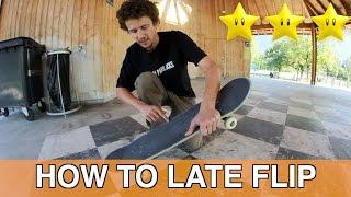 BEST TRICK TIP | LATE FLIP