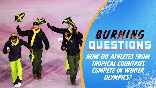 Can Athletes from Tropical Countries compete in Winter Olympics? | Burning Questions