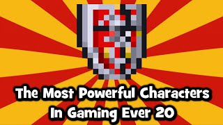 The Most Powerful Characters In Gaming Ever # 20