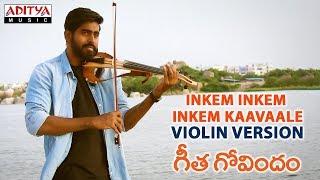 Inkem Inkem Inkem Kaavaale Violin Version By Gautham Raj    Geetha Govindam Songs