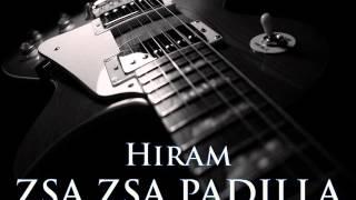 ZSA ZSA PADILLA - Hiram [HQ AUDIO]