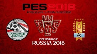 Egypt vs Uruguay Russia World Cup championship Gameplay PES 2018 HD