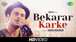 Bekarar Karke | Songfest Twist  | Gaurav Dagaonkar I HD Video