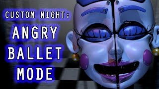 BALLORA PLAYS: Sister Location Custom Night || ANGRY BALLET MODE COMPLETED!!!