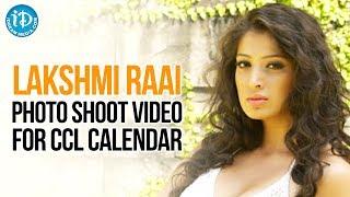 Lakshmi Rai Latest Hot Photo Shoot Video For CCL Calendar | Telugu