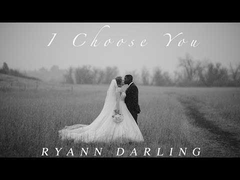 I Choose You {The Wedding Song}  Ryann Darling Original  On iTunes & Spotify