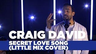 Craig David - Secret Love Song (Little Mix Cover) (Capital Session)