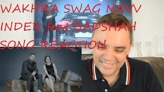 WAKHRA SWAG NAVV INDER feat BADSHAH NEW VIDEO SONG REACTION REVIEW