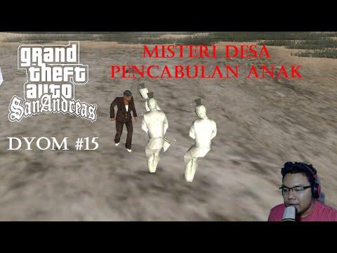 Misteri Desa Pencabulan Anak - GTA San Andreas Extrime Indonesia - DYOM #15