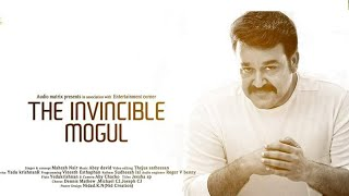 The Invincible Mogul | A Musical Video Tribute To Lalettan