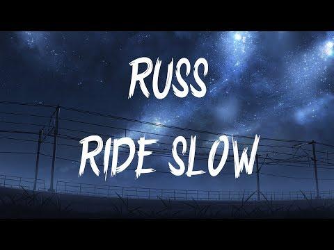 Russ Ride Slow Lyrics Lyric Video