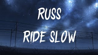 Russ - Ride Slow (Lyrics / Lyric Video)