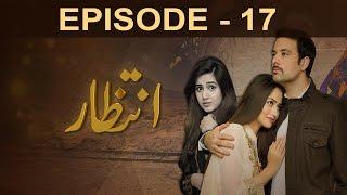 Intezaar - Episode 17   A Plus