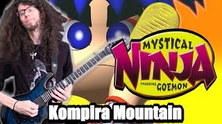 Mystical Ninja Starring Goemon KOMPIRA MOUNTAIN - Metal Cover || ToxicxEternity