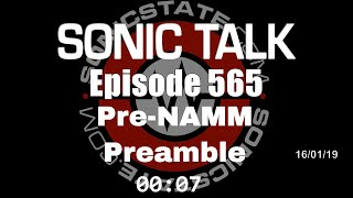 Sonic TALK 565 - Pre NAMM Preamble