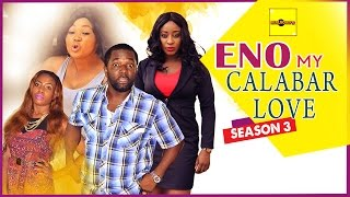 Eno My Calabar Love 3 - 2015 Latest Nigerian Nollywood Movies