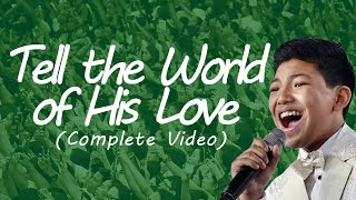 Tell the World of His Love-by Darren Espanto and the UST Conservatory of Music (Improved Version)