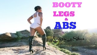 Dancing BOOTY, LEGS & ABS Workout with Keaira LaShae