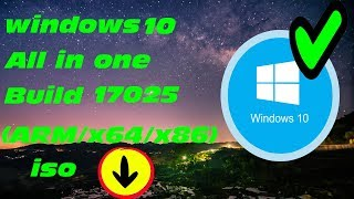 Download Windows 10 Build 17025 ISO images november 2017 RS 4 All In One💨😀😊