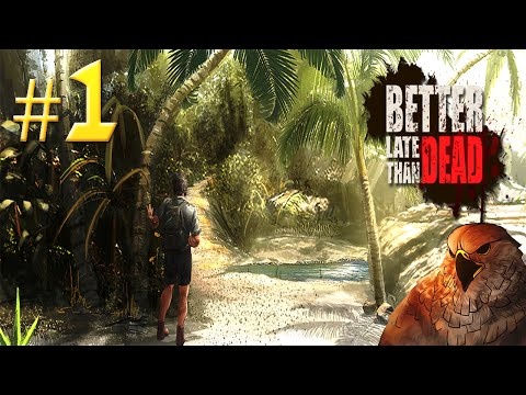 Let's Play BETTER LATE THAN DEAD - Guys, where are we? - Part 1 (Gameplay)